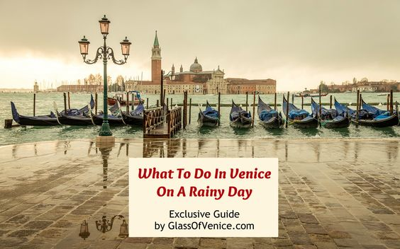 Venice Travel Tips For A Rainy Day