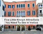 5 Little-Known Attractions To See In Venice