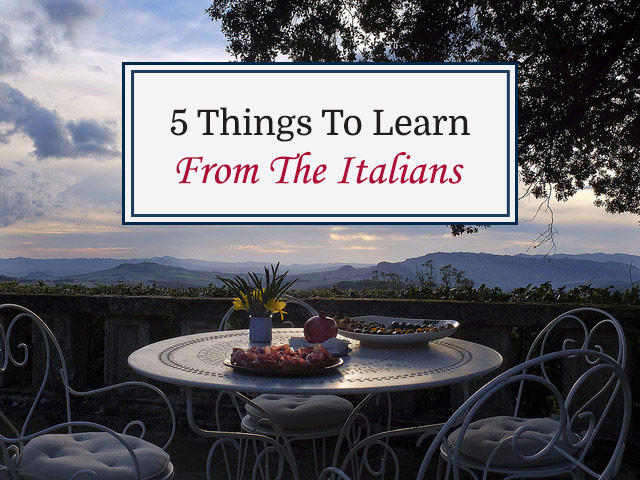 5 Things About Life To Learn From The Italians